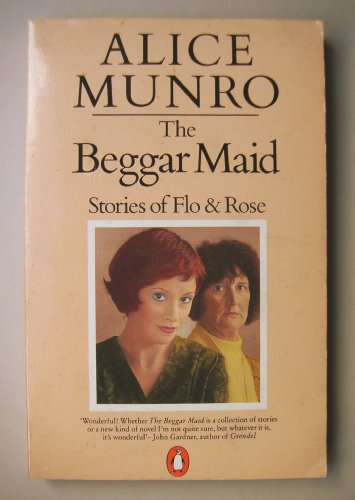 9780140054002: The Beggar Maid: Stories of Flo And Rose: Royal Beatings; Privilege; Half a Grapefruit; Wild Swans; the Beggar Maid; Mischief; Providence; Simon's Luck; Spelling; Who do You Think You Are?