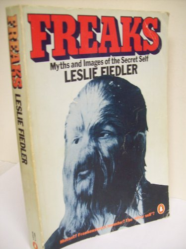 9780140054262: Freaks: Myths and Images of the Secret Self
