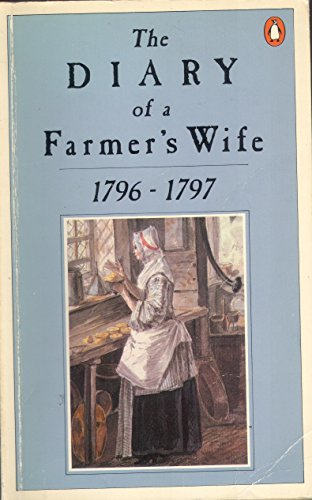 9780140054576: The Diary of a Farmer's Wife, 1796-97