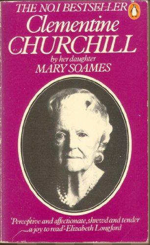 Clementine Churchill Biographie in englischer Sprache: Soames, Mary:
