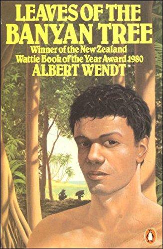 Leaves of The Banyan Tree: Albert Wendt