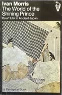 9780140054798: The World of the Shining Prince: Court Life in Ancient Japan