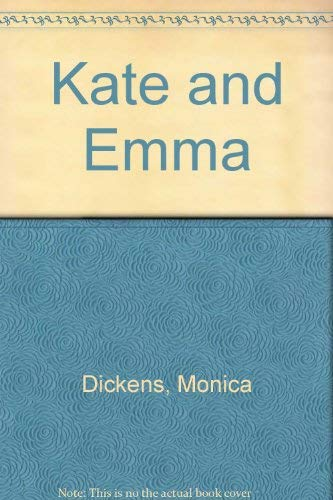 Kate And Emma: Dickens, Monica
