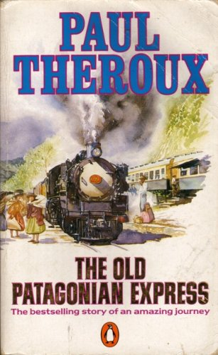 9780140054934: The Old Patagonian Express: By Train Through the Americas