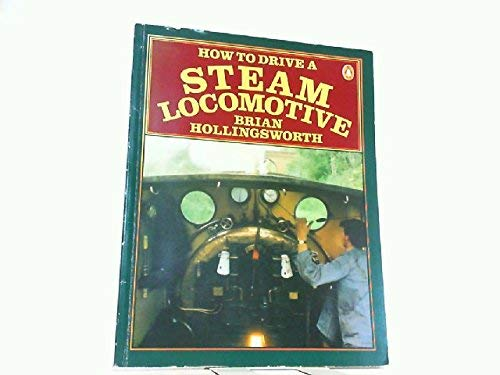 9780140055290: How to Drive a Steam Locomotive