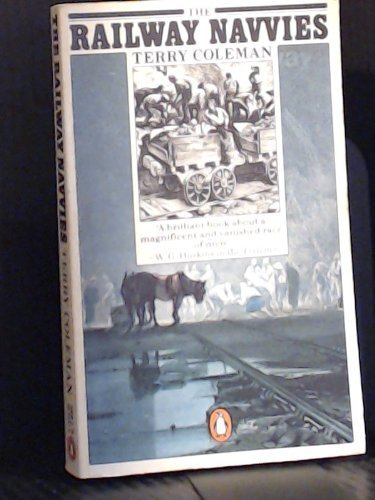 9780140055429: A History of the Men Who Made Railway Navvies