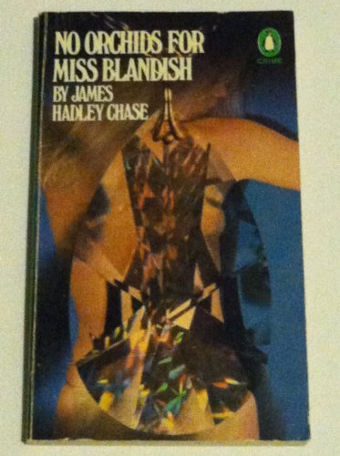 No Orchids for Miss Blandish: Chase, James Hadley