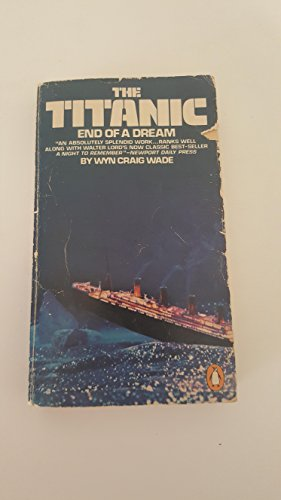 9780140055627: The Titanic, End of a Dream
