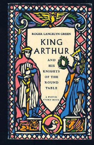 9780140055894: King Arthur and his Knights of the Round Table