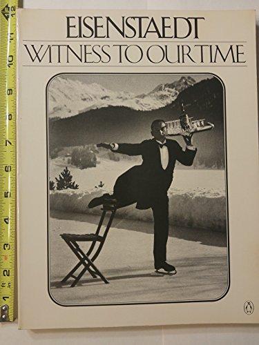 Eisenstaedt: Witness to Our Time: Alfred Eisenstaedt