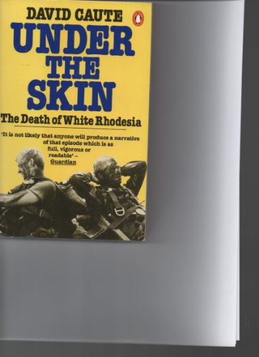 9780140056044: Under the Skin: The Death of White Rhodesia