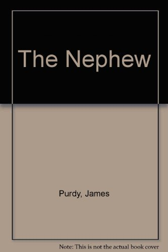 The Nephew (014005670X) by James Purdy