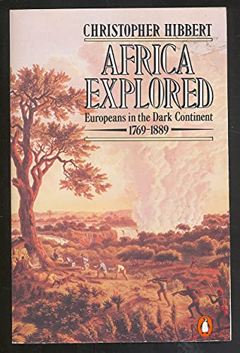 9780140056921: Africa Explored: Europeans in the Dark Continent, 1769-1889