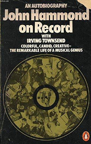 John Hammond on Record: An Autobiography: John Hammond