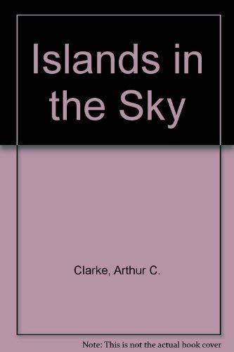 Islands in the Sky: Clarke, Arthur C.