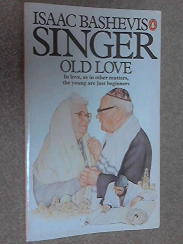 9780140057683: Old Love - in Love as in Other Matters, the Young are Just Beginners