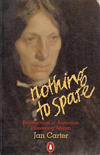 9780140058246: Nothing to Spare: Recollections of Australian Pioneering Women