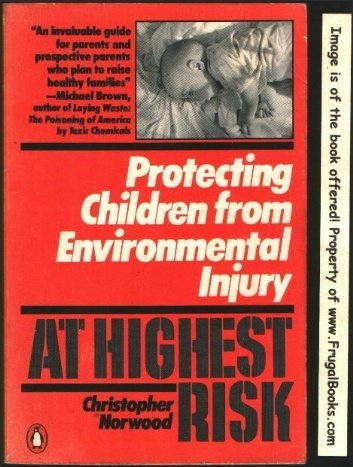 At Highest Risk: Protecting Children From Enviromental Injury: Norwood, Christopher