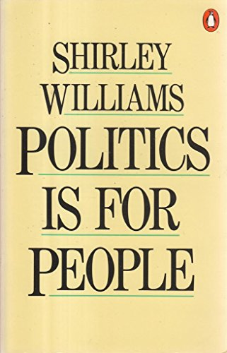 9780140058888: Politics is for people