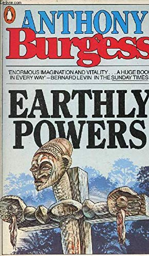 Earthly Powers: Anthony Burgess