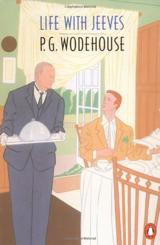 """Life with Jeeves: """"Right Ho, Jeeves"""", """"Inimitable: Wodehouse, P. G."""