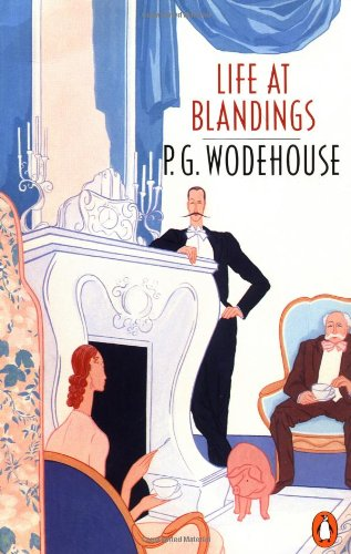 9780140059038: Life at Blandings: Something Fresh, Summer Lightning and Heavy Weather
