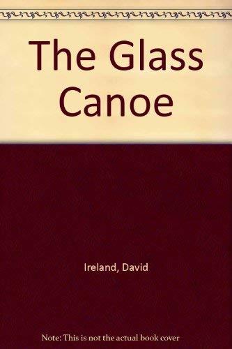 9780140059113: The Glass Canoe