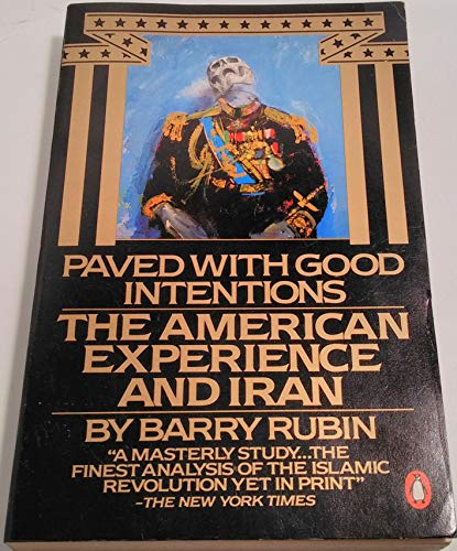 9780140059649: Paved with Good Intentions: The American Experience in Iran