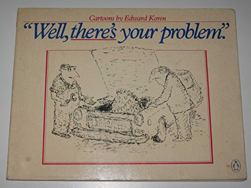 Well, There's Your Problem: Edward Koren