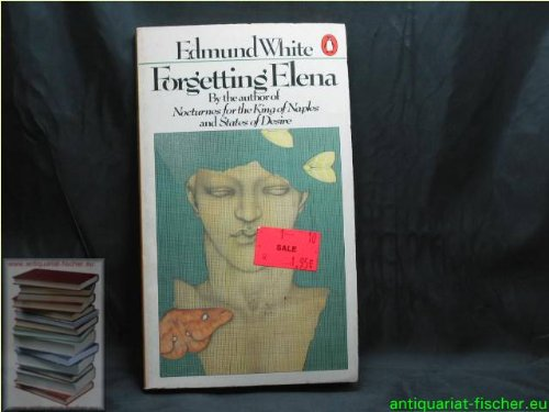 Forgetting Elena (0140059830) by Edmund White