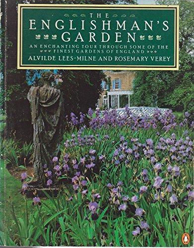 9780140059939: The Englishman's Garden: An Enchanting Tour Through Some of the Finest Gardens of England