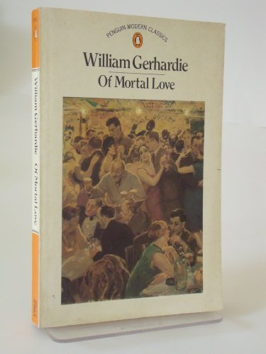 Of Mortal Love (Modern Classics) (0140059946) by Gerhardie, William