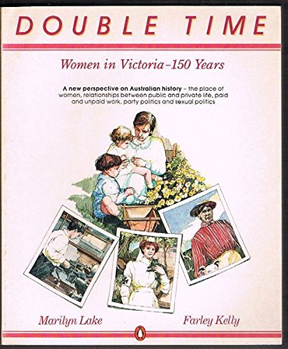 9780140060027: Double Time: Women in Victoria -150 Years