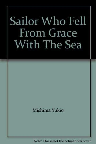 The Sailor Who Fell from Grace with: Mishima, Yukio