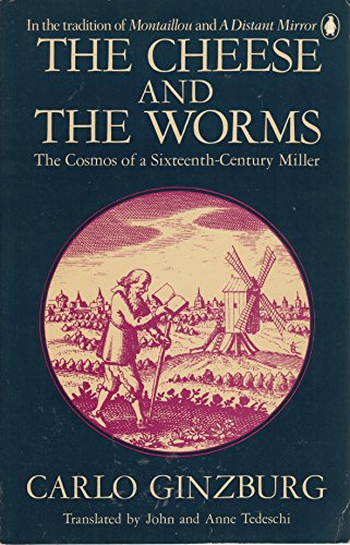 9780140060461: The Cheese and the Worms: The Cosmos of a Sixteenth-Century Miller