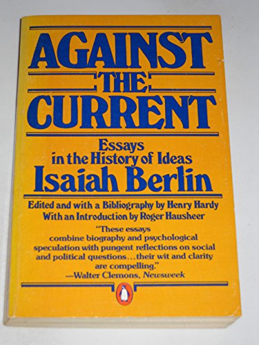 Against the Current: Essays in the History of Ideas.