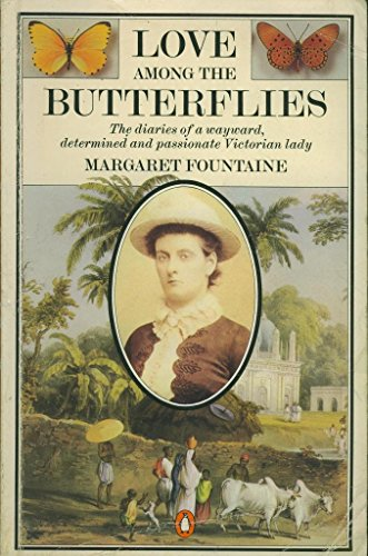 9780140060669: Love Among the Butterflies: Travels and Adventures of a Victorian Lady