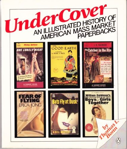 Undercover: An Illustrated History of American Mass Market Paperbacks
