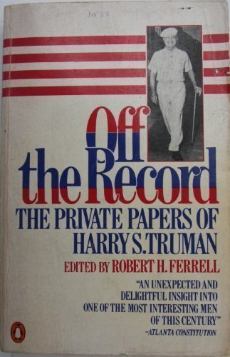 9780140060805: Off the Record: The Private Papers of Harry S. Truman