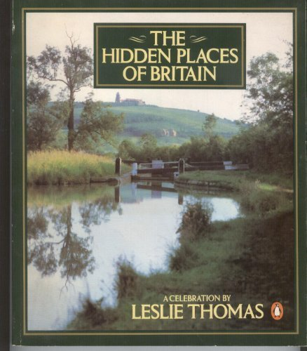 The hidden places of Britain (0140060936) by Leslie THOMAS