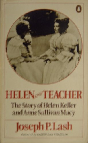 9780140061017: Helen and Teacher : Story of Helen Keller and Anne Sullivan Macy