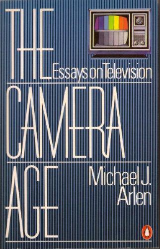 The Camera Age: Arlen, Michael J.