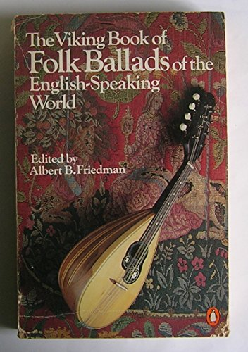 9780140061123: Friedman A.B. Ed. : Viking Book of Folk Ballads
