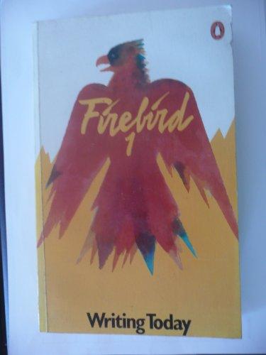 Firebird 1: Writing Today: Binding, T. J. (Ed)