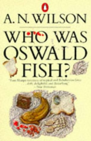 Who Was Oswald Fish?: A. N. Wilson