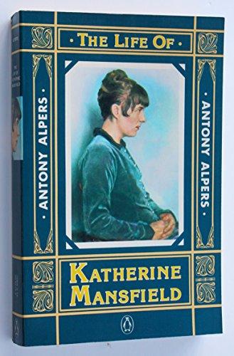9780140062199: Alpers Antony : Life of Katherine Mansfield