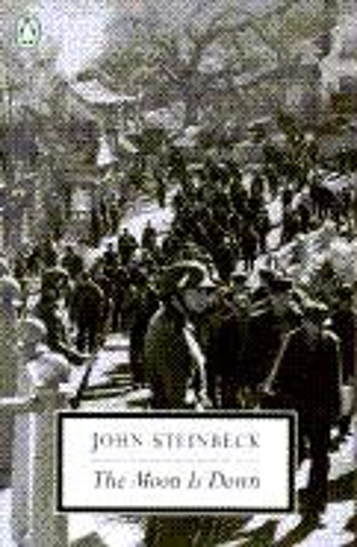 Moon Is Down, The: John Steinbeck