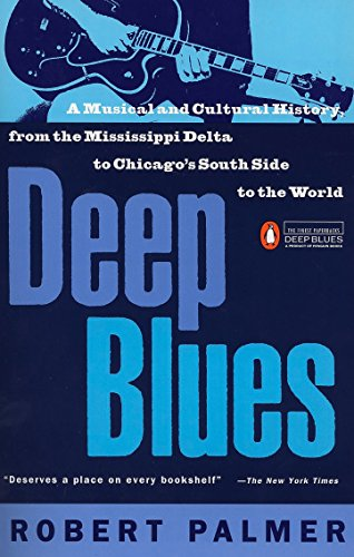 9780140062236: Deep Blues: A Musical and Cultural History of the Mississippi Delta