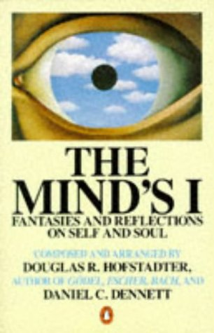 Mind's I, The: Fantasies and Reflections on Self and Soul