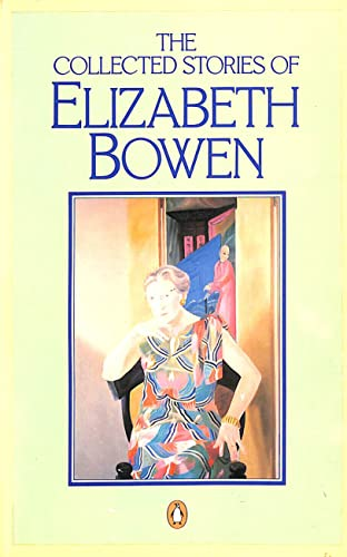 9780140062656: The Collected Stories of Elizabeth Bowen